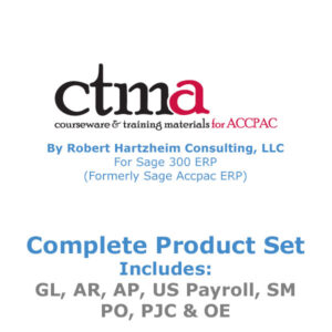 CTMA Courseware™ By Robert Hartzheim Consulting, LLC For Sage 300 ERP (Formerly Sage Accpac ERP) Complete Product Set.