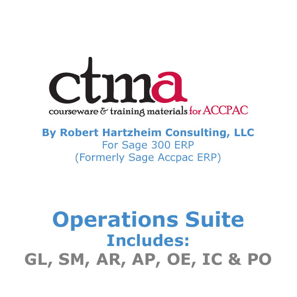 CTMA Courseware™ By Robert Hartzheim Consulting, LLC For Sage 300 ERP (Formerly Sage Accpac ERP) Operations Suite.